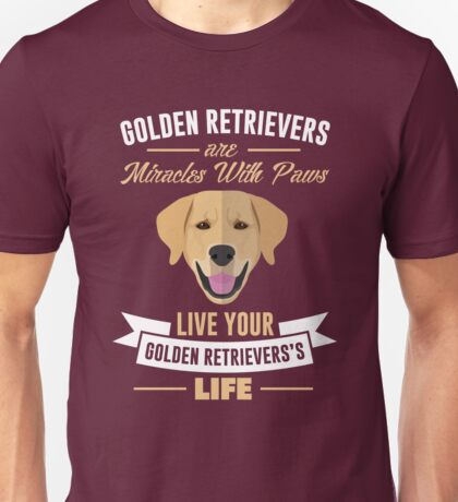 Golden Retrievers are miracles with paws Unisex T-Shirt