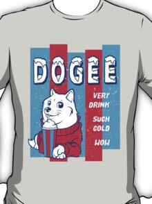 DOGEE - VERY DRINK, SUCH COLD, WOW T-Shirt