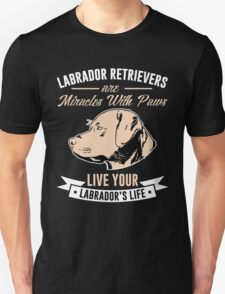 Labrador retrievers are miracles with paws Unisex T-Shirt