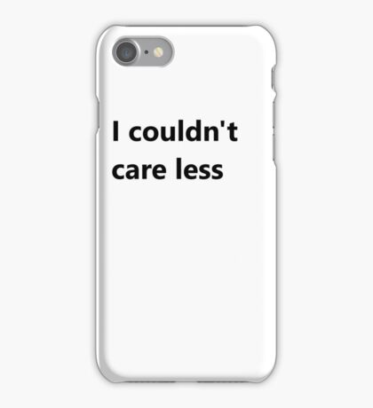 Couldn't Care Less iPhone Case/Skin