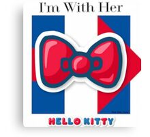 I'M WITH HER PARODY CAMPAIGN HELLO KITTY Canvas Print