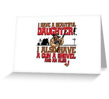 Hillbilly - I Have A Beautiful Daughter Light Variant Greeting Card