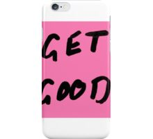 Get Good iPhone Case/Skin
