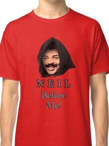 Neil Degrasse Tyson (Neil Before Me!) Classic T-Shirt