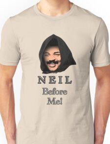 Neil Degrasse Tyson (Neil Before Me!) Unisex T-Shirt