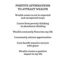 POSITIVE AFFIRMATIONS TO ATTRACT WEALTH Photographic Print