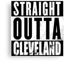Straight Outta Cleveland Canvas Print