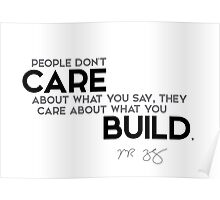 people care about what you build - mark zuckerberg Poster