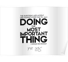 doing the most important thing I could be doing - mark zuckerberg Poster