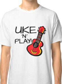 Uke 'N' Play! Classic T-Shirt