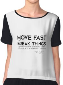 move fast and break things - mark zuckerberg Chiffon Top