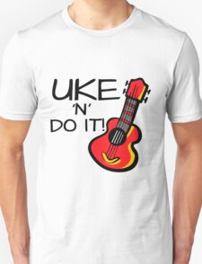 Uke 'n' Do It! Unisex T-Shirt