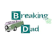 Breaking Dad! Photographic Print