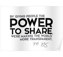 giving people the power to share - mark zuckerberg Poster
