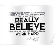 really believe, really work hard - mark zuckerberg Poster