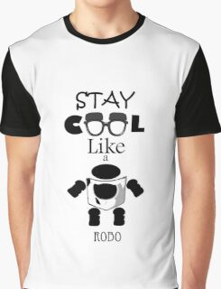Stay Cool Like A Robo Graphic T-Shirt