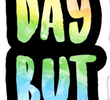 """No Day But Today"" - RENT Sticker"