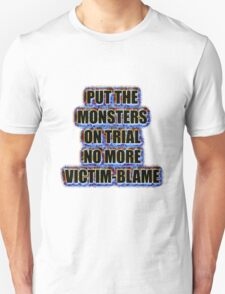 Put the monsters on trial no more victim-blame T-Shirt