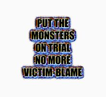 Put the monsters on trial no more victim-blame Unisex T-Shirt