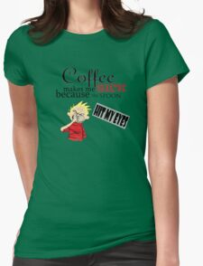 coffee makes me sick calvin Womens Fitted T-Shirt