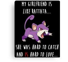Pokemon GO: My Girlfriend Rattata Quote (Funny) Canvas Print
