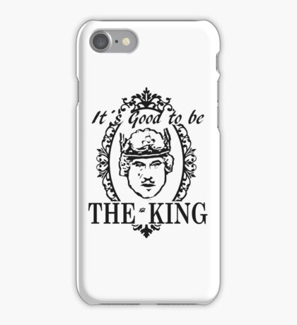 IT´S GOOD TO BE THE KING - HISTORY OF THE WORLD iPhone Case/Skin