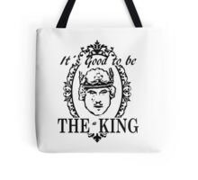 IT´S GOOD TO BE THE KING - HISTORY OF THE WORLD Tote Bag