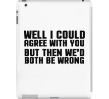 Ironic Sarcastic Funny Quote Cool Random iPad Case/Skin