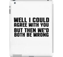 Ironic Sarcastic Funny Quote Cool Random iPad Case/Skin