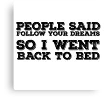 Dreams Bed Lazy Quote Funny Cute Cool Humor Canvas Print