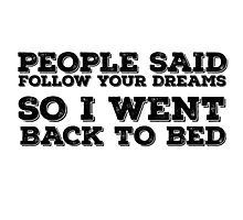 Dreams Bed Lazy Quote Funny Cute Cool Humor Photographic Print