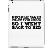 Dreams Bed Lazy Quote Funny Cute Cool Humor iPad Case/Skin