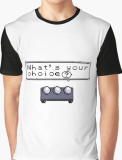 What's your choice? Graphic T-Shirt