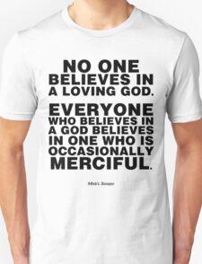 Occasionally Merciful God (lght) Unisex T-Shirt