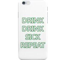 Drink, Drink, Sick, Repeat iPhone Case/Skin