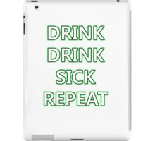 Drink, Drink, Sick, Repeat iPad Case/Skin