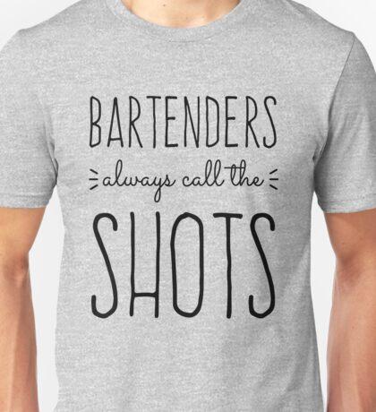 Bartenders Always Call the Shots Unisex T-Shirt