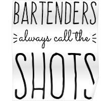 Bartenders Always Call the Shots Poster