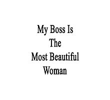 My Boss Is The Most Beautiful Woman  by supernova23