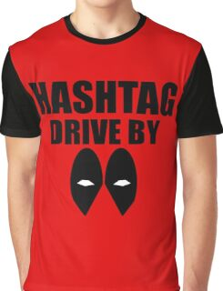 HASHTAG DRIVE BY Graphic T-Shirt