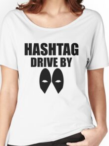 HASHTAG DRIVE BY Women's Relaxed Fit T-Shirt