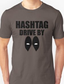 HASHTAG DRIVE BY Unisex T-Shirt