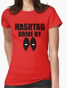 HASHTAG DRIVE BY Womens Fitted T-Shirt