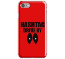 HASHTAG DRIVE BY iPhone Case/Skin