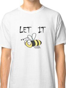 Let it bee Beatles Song Lyrics Classic T-Shirt