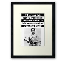 Elvis - If Life Was Fair... Framed Print
