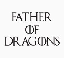 Father Of Dragons T-Shirt
