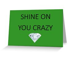 Pink Floyd - Shine On You Crazy Diamond Greeting Card