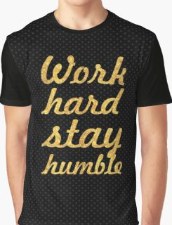Work hard and stay humble - Gym Motivational Quote Graphic T-Shirt