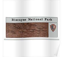 Biscayne National Park Sign, Florida, USA Poster